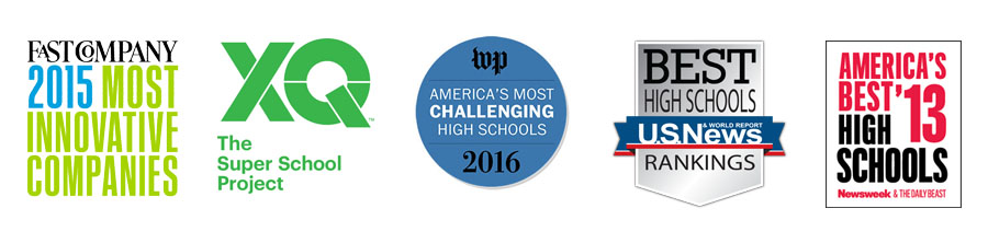 Awards: Newsweek & The Daily Beast America's Best High Schools, U.S. News Best High Schools Ranking, XQ The Super School Project, Fast Company 2015 Most Innovative Companies, WP America's Most Challenging High Schools 2016